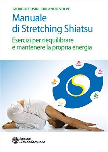 Photo Gallery manuale di stretching shiatsu: esercizi per riequilibrare e mantenere la propria energia