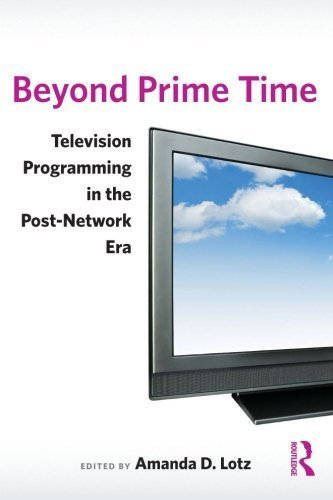 Beyond Prime Time: Television Programming in the Post-Network Era (2009-06-17) par unknown