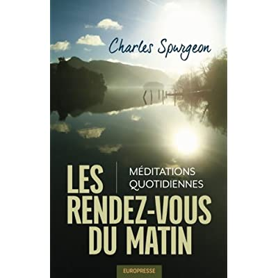 Les rendez-vous du matin (Morning by Morning): Méditations quotidiennes