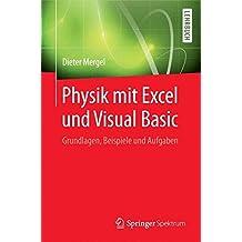 Physik mit Excel und Visual Basic: Grundlagen, Beispiele und Aufgaben