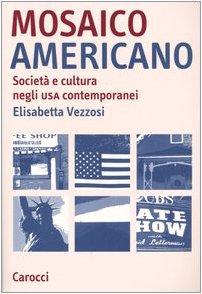 Read Mosaico Americano Societa E Cultura Negli Usa Contemporanei Pdf Burtonjace