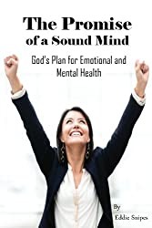 The Promise of a Sound Mind: God's plan for emotional and mental health