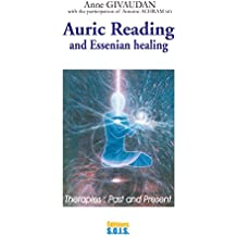 Auric reading and essenian healing (English Edition)