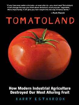 Tomatoland: How Modern Industrial Agriculture Destroyed Our Most Alluring Fruit von [Estabrook, Barry]
