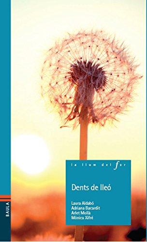 Dents de lleó (La llum del Far) por Laura Aldabó Moncunill