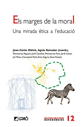 Els marges de la moral.: Una mirada ètica a l'educació (MICRO-MACRO REFERENCIES) por Montserrat Alguacil de Nicolás