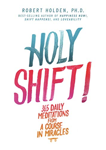 Holy Shift!: 365 Daily Meditations from A Course in Miracles (English Edition)