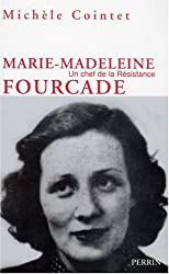Marie-Madeleine Fourcade : Un chef de la Résistance