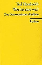 Wie frei sind wir?: Das Determinismus-Problem (Reclams Universal-Bibliothek)