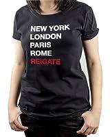 NEW - NY London Paris Rome Reigate - Women's Black T-Shirt - Funny Ironic Humour Joke
