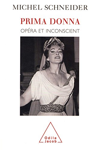 Prima donna: Opéra et inconscient