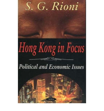 hong-kong-in-focus-political-and-economic-issues-by-author-sg-rioni-december-2002