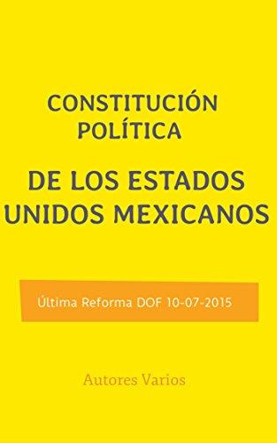 Constitución Política de Los Estados Unidos Mexicanos (Leyes y Reglamentos nº 1) por Honorable Congreso de la Unión