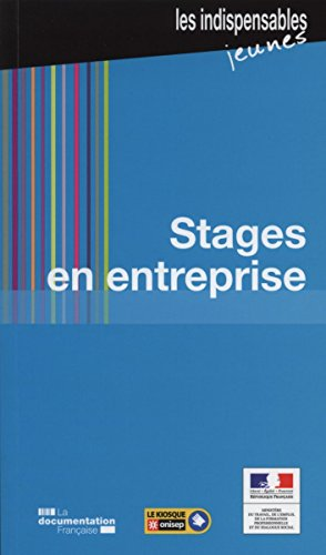 Stages en entreprise - 6e édition actualisée par Ministère du Travail de l'Emploi de la Formation professionnelle et du Dialogue social