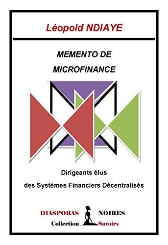 Memento de microfinance: Dirigeants élus des Systèmes Financiers Décentralisés par Léopold Ndiaye