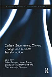 [(Carbon Governance, Climate Change and Business Transformation)] [Edited by Adam Bumpus ] published on (August, 2014)