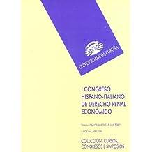 I Congreso hispano-italiano de Derecho Penal Económico. Actas (Cursos, congresos, simposios)