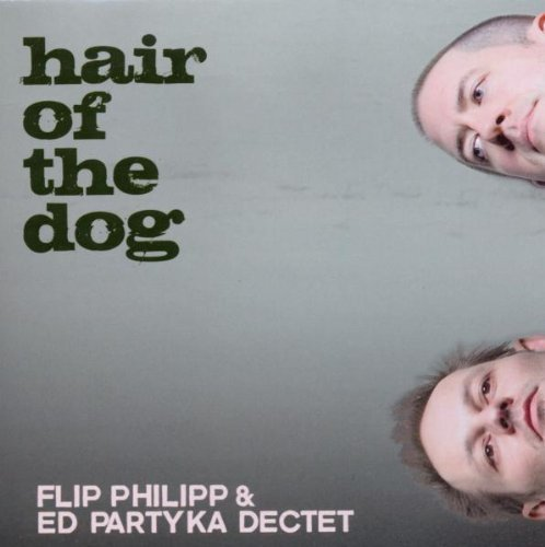 Hair of the Dog by Flip Philipp & Ed Partyka Dectet