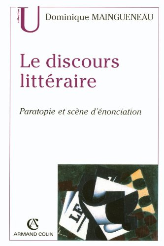 Le discours littéraire: Paratopie et scène d'énonciation