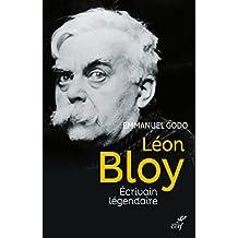 Léon Bloy : Écrivain légendaire (French Edition)