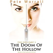 The Eyes Part 3: The Doom of the Hollow: The Hollow Wyche