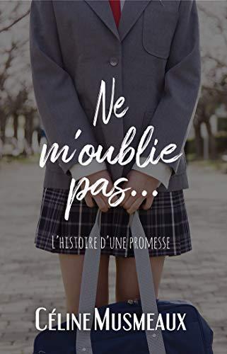 Ne m'oublie pas: L'histoire d'une promesse
