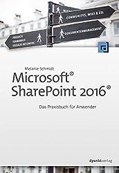 Microsoft® SharePoint 2016®: Das Praxisbuch für Anwender