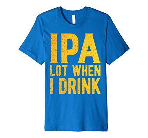 Ipa Viel, wenn i Drink T-Shirt Funny Beer Lover Geschenk Shirt