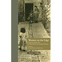 Women on the Edge: Ethnicity and Gender in Short Stories by American Women (Wellesley Studies in Critical Theory, Literary History and Culture Book 19)