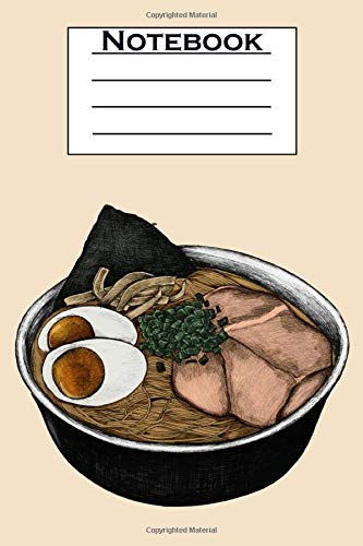 Ramen Notebook: Ramen Notebook Journal - Ramen Gifts for Girls, Boys, Kids, Teens, Asian Food Lovers, Women, Men - College Ruled Lined Composition ... Perfect for Writing, Doodling, Sketching etc.