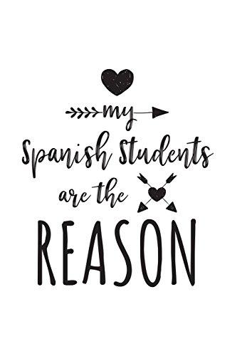 My Spanish Students Are The Reason: Spanish Teacher Appreciation Journal Notebook por Dartan Creations