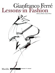 Gianfranco Ferre: Lessons in Fashion (Mode) by Maria Luisa Frisa (2010-09-19)