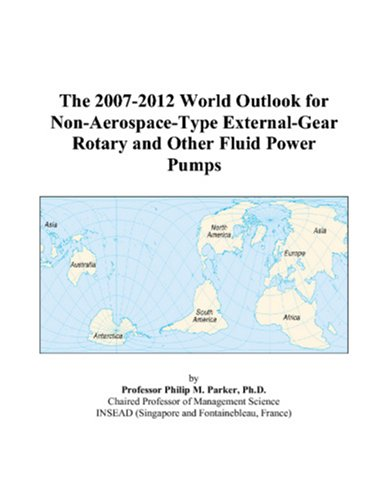 The 2007-2012 World Outlook for Non-Aerospace-Type External-Gear Rotary and Other Fluid Power Pumps