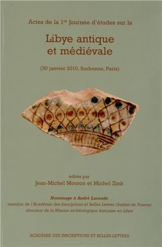Actes de la 1re Journée d'études sur la Libye antique et médiévale (30 janvier 2010, Sorbonne, Paris) : Hommage à André Laronde