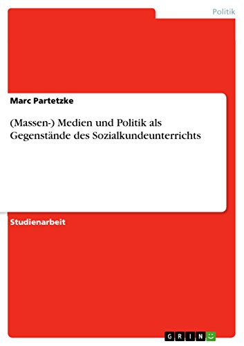 (Massen-) Medien und Politik als Gegenstände des Sozialkundeunterrichts