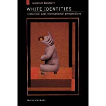 White Identities: An Historical and International Introduction by Alastair Bonnett (1999-11-04)
