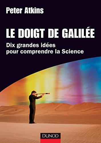 Le doigt de Galilée - Dix grandes idées pour comprendre la science par Atkins