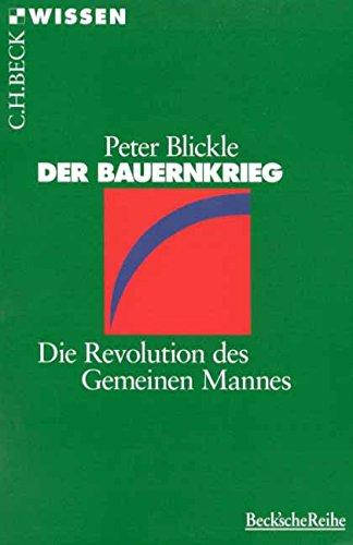Der Bauernkrieg: Die Revolution des Gemeinen Mannes (Beck'sche Reihe)
