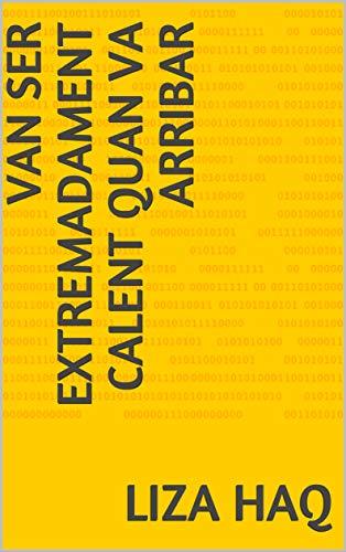 Van ser extremadament calent quan va arribar (Catalan Edition) por LIza  Haq