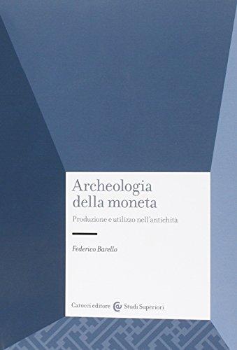Archeologia della moneta. Produzione e utilizzo nell'antichità