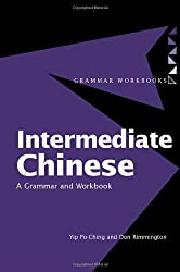 Intermediate Chinese: A Grammar and Workbook (Routledge Grammars)
