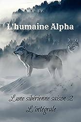 L'humaine Alpha, L'intégrale: Lune sibérienne, L'intégrale saison 2