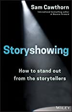 Storyshowing: How to Stand Out from the Storytellers