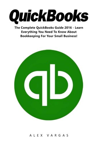 quickbooks-the-complete-quickbooks-guide-2016-learn-everything-you-need-to-know-about-bookkeeping-fo
