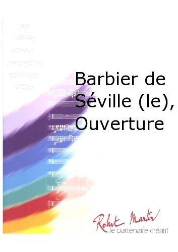 ROBERT MARTIN ROSSINI G    ANDRIEU F    BARBIER DE SVILLE (LE)  OUVERTURE