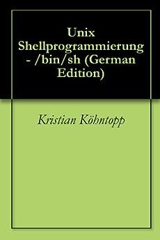 Unix Shellprogrammierung - /bin/sh von [Köhntopp, Kristian]