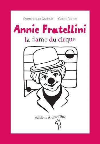 Annie Fratellini, la dame du cirque
