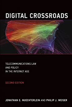 Digital Crossroads: Telecommunications Law and Policy in the Internet Age (MIT Press) (English Edition) par [Nuechterlein, Jonathan E., Weiser, Philip J.]