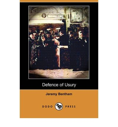 [(Defence of Usury (Dodo Press) )] [Author: Jeremy Bentham] [Nov-2008]
