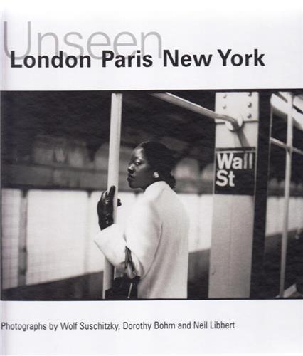 Unseen : London, Paris, New York par Katy Barron